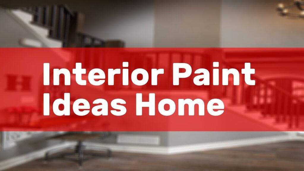 Interior Paint Ideas Home